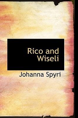 Rico and Wiseli Johanna Spyri