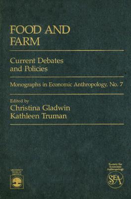 Food and Farm: Current Debates and Policies Christina Gladwin