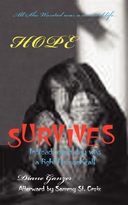 Hope Survives  by  Diane Ganzer