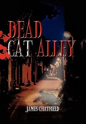 Dead Cat Alley James Chatfield