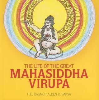 The Life of the Great Mahasiddha Virupa  by  H. E. Dagmo