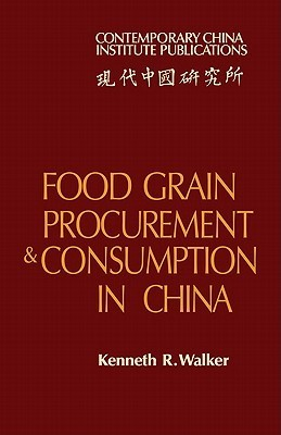 Food Grain Procurement and Consumption in China Kenneth Walker