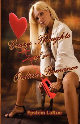 Crazy Thoughts of an Online Romance Epstein LaRue