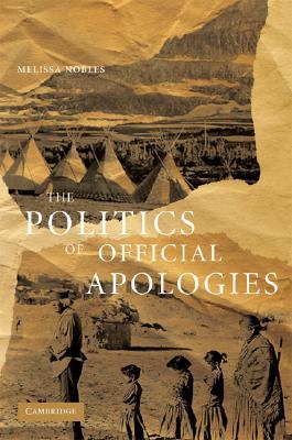 The Politics of Official Apologies Melissa Nobles