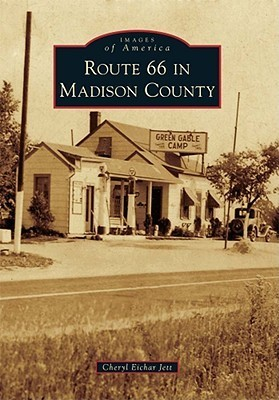 Route 66 in Madison County (Images of America: Illinois).  by  Cheryl Eichar Jett