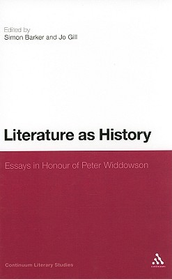 Literature as History: Essays in Honour of Peter Widdowson  by  Jo Gill