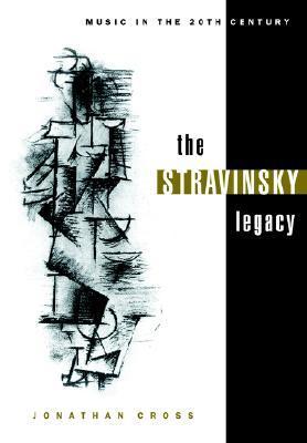 The Stravinsky Legacy  by  Jonathan Cross
