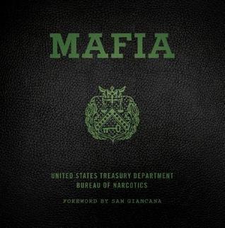 Mafia: The Governments Secret File on Organized Crime  by  U.S. Treasury Department