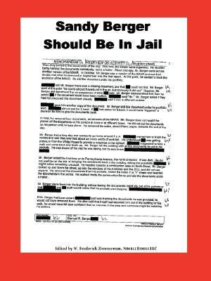 Sandy Berger Should Be in Jail  by  W. Frederick Zimmerman
