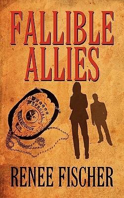 Fallible Allies  by  Renee Fischer