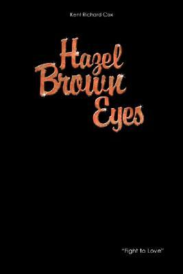 Hazel Brown Eyes  by  Kent Richard Cox