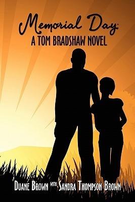 Memorial Day: A Tom Bradshaw Novel  by  Duane Brown