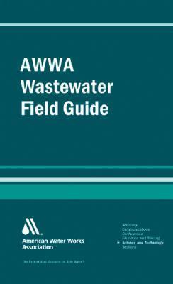 AWWA Wastewater Operator Field Guide John M. Stubbart