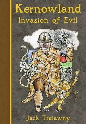 Invasion Of Evil (Kernowland, #3)  by  Jack Trelawny