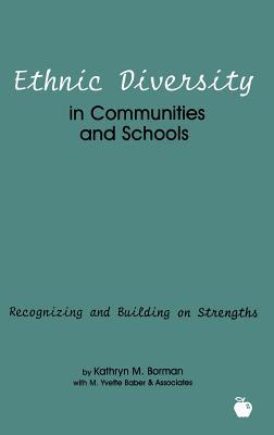 Ethnic Diversity in Communities and Schools: Recognizing and Building on Strengths  by  Kathryn M. Borman