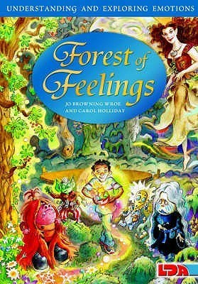 Forest of Feelings: Understanding and Exploring Emotions Carol Holliday