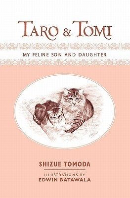 Taro and Tomi: My Feline Son and Daughter  by  Shizue Tomoda