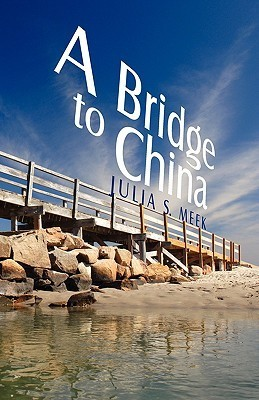 A Bridge to China Julia S. Meek