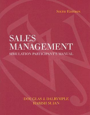 Student Users Guide to accompany Sales Management Simulation Software  by  Douglas J. Dalrymple
