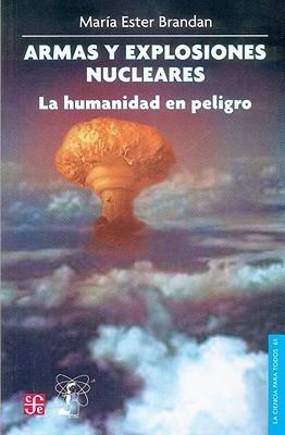 Armas y Explosiones Nucleares: La Humanidad En Peligro  by  Raúl Hernández Viveros