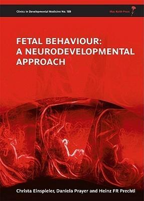 Fetal Behaviour: A Neurodevelopmental Approach Christa Einspieler
