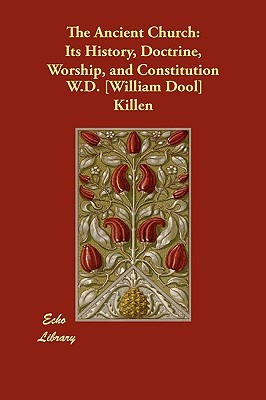 A Reply to the REV. Isaac Nelson, of Belfast, and REV. William Dobbin, of Anaghlone, Or, Revivalism, Assurance, the Witness of the Spirit Defended, William Dool Killen