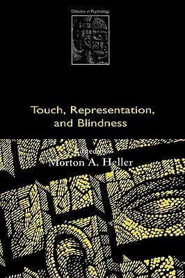 Touch, Representation, and Blindness Morton A. Heller