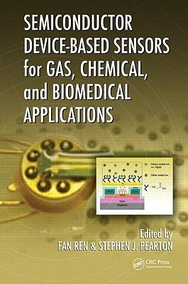 Semiconductor Device Based Sensors For Gas, Chemical, And Biomedical Applications  by  Fan Ren