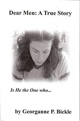 Dear Men: A True Story Georganne Bickle
