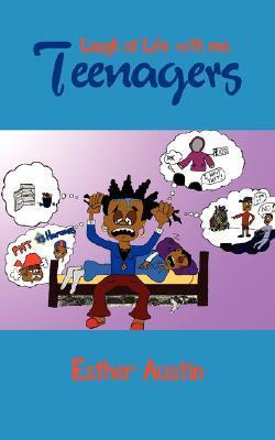 Laugh at Life with Me: Teenagers  by  Esther Austin