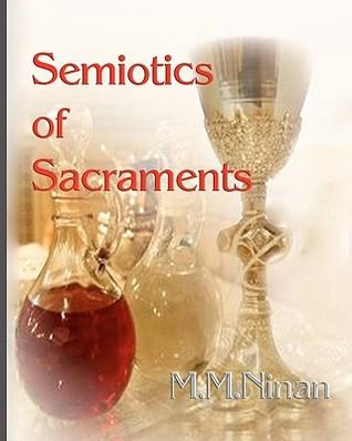 Semiotics of Sacraments M.M. Ninan