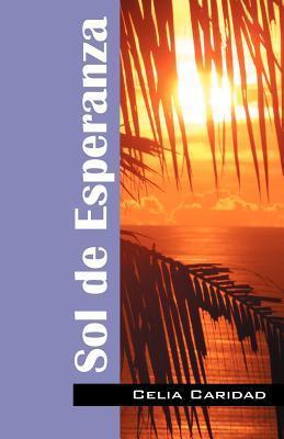 Sol de Esperanza  by  Celia Caridad