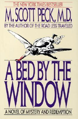 A Bed the Window: A Novel Of Mystery And Redemption by M. Scott Peck