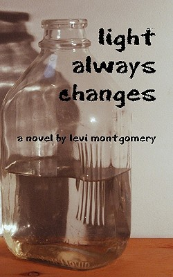 Light Always Changes  by  Levi Montgomery