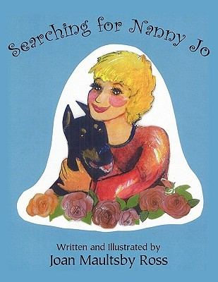 Searching for Nanny Jo  by  Joan Maultsby Ross