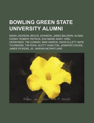 Bowling Green State University Alumni: Sandi Jackson, Bruce Johnson, James Baldwin, Alissa Czisny, Robert Patrick, Eva Marie Saint  by  Source Wikipedia