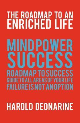 The Roadmap to an Enriched Life Harold Deonarine