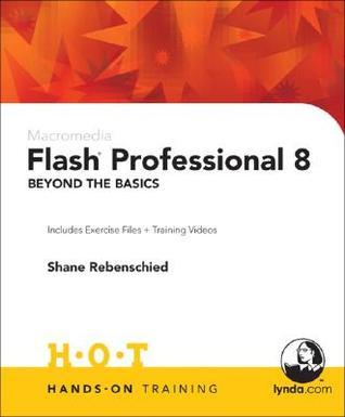 Flash Professional 8 Beyond the Basics Shane Rebenschied