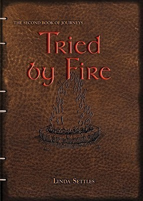 Tried Fire by Linda Settles