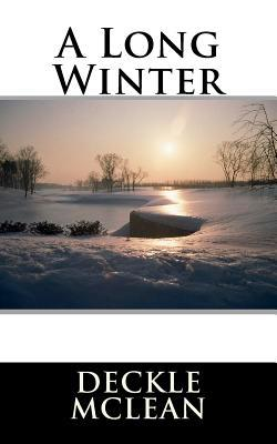 A Long Winter  by  Deckle McLean