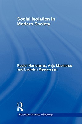 Social Isolation in Modern Society Machielse Anja
