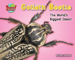 Goliath Beetle: One of the Worlds Heaviest Insects  by  Mary Packard