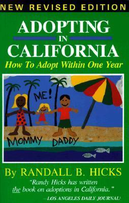 Adopting In California: How To Adopt Within One Year Randall Hicks