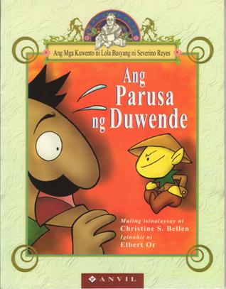 Ang Parusa ng Duwende / The Dwarfs Punishment (Ang Mga Kuwento ni Lola Basyang ni Severino Reyes)  by  Severino Reyes