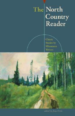 North Country Reader: Classic Stories By Minnesota Writers Jean Ervin
