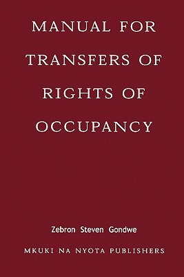 Manual for Transfers of Rights of Occupa  by  Zebron Steven Gondwe