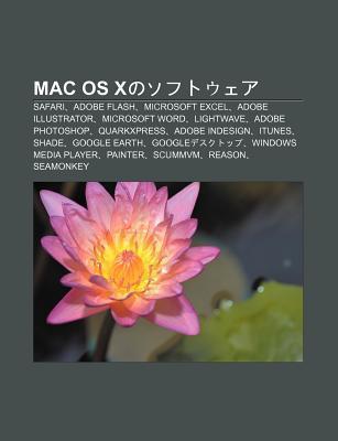 Mac OS Xnosofutou EA: Safari, Adobe Flash, Microsoft Excel, Adobe Illustrator, Microsoft Word, LightWave, Adobe Photoshop, QuarkXPress  by  Source Wikipedia