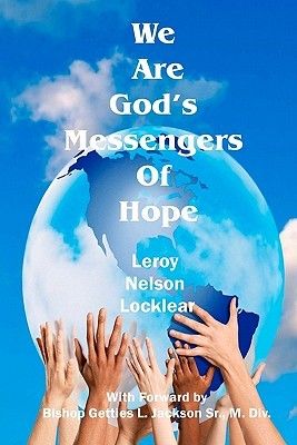 We Are Gods Messengers of Hope  by  Leroy Nelson Locklear