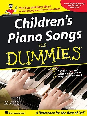 Childrens Piano Songs for Dummies  by  Adam Perlmutter