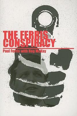 The Ferris Conspiracy Paul Ferris